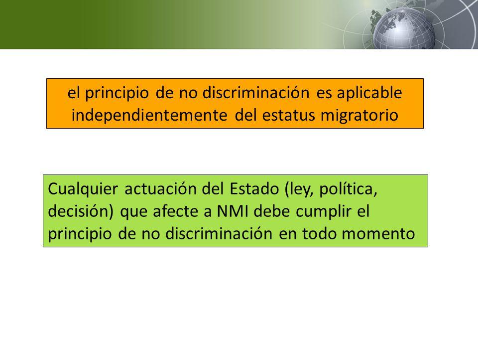 el principio de no discriminación es aplicable independientemente del estatus migratorio