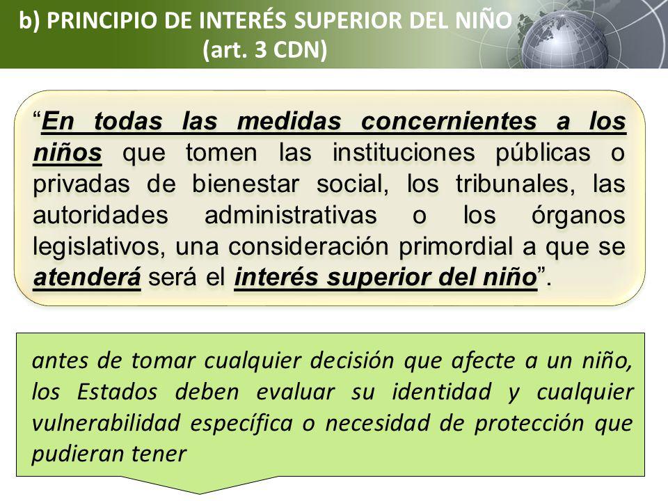 b) PRINCIPIO DE INTERÉS SUPERIOR DEL NIÑO (art. 3 CDN)