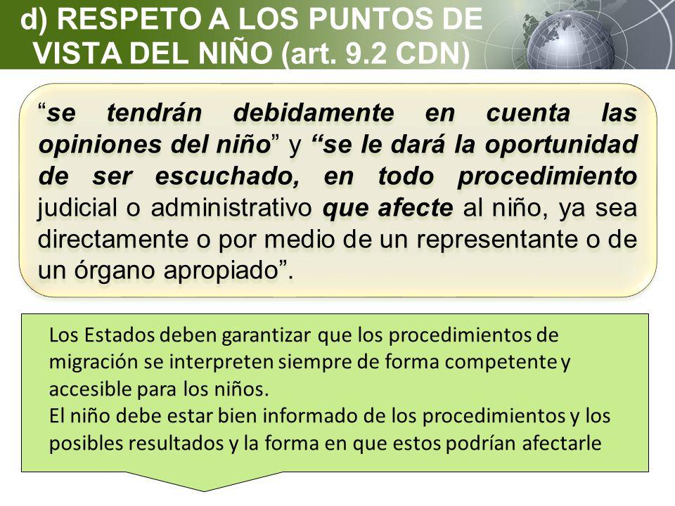 d) RESPETO A LOS PUNTOS DE VISTA DEL NIÑO (art. 9.2 CDN)