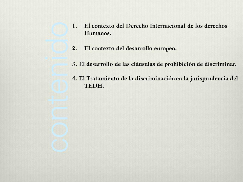 El contexto del Derecho Internacional de los derechos Humanos.
