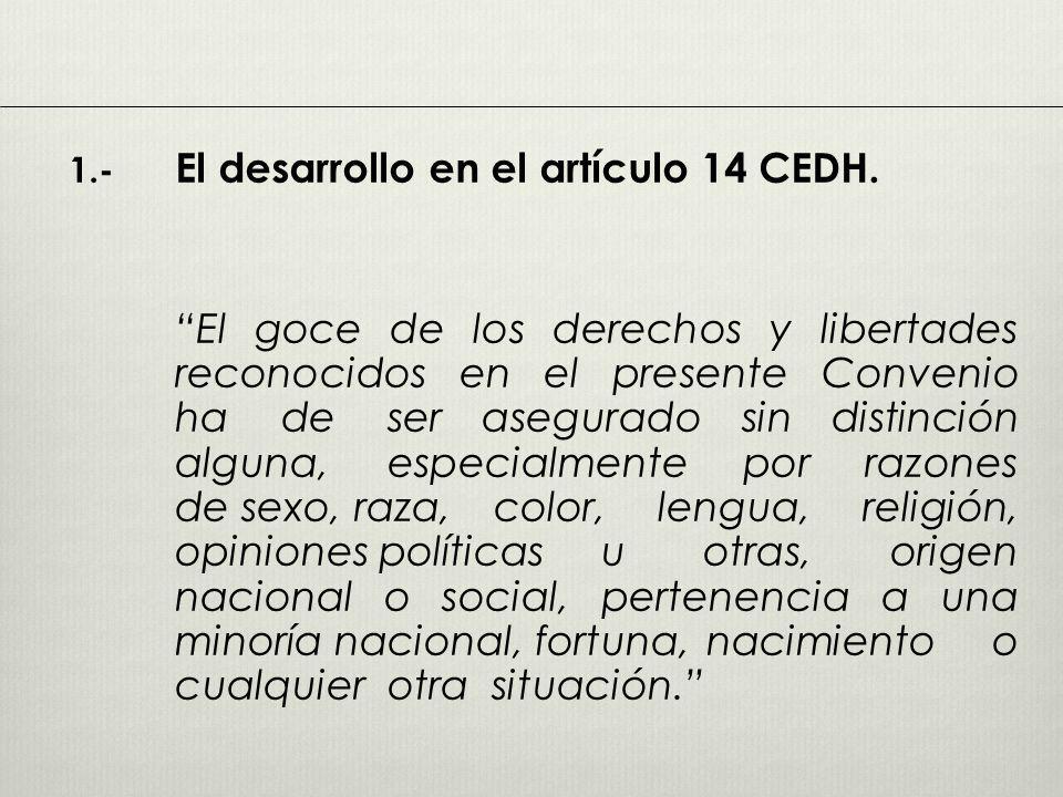 1.- El desarrollo en el artículo 14 CEDH.