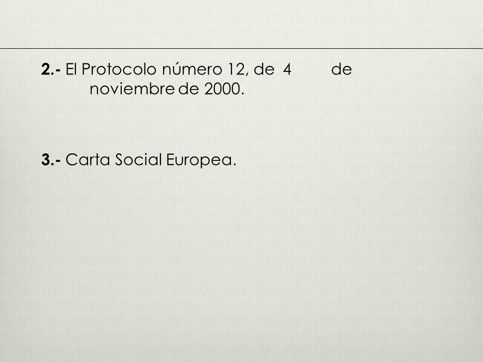 2. - El Protocolo número 12, de 4 de noviembre de 2000. 3