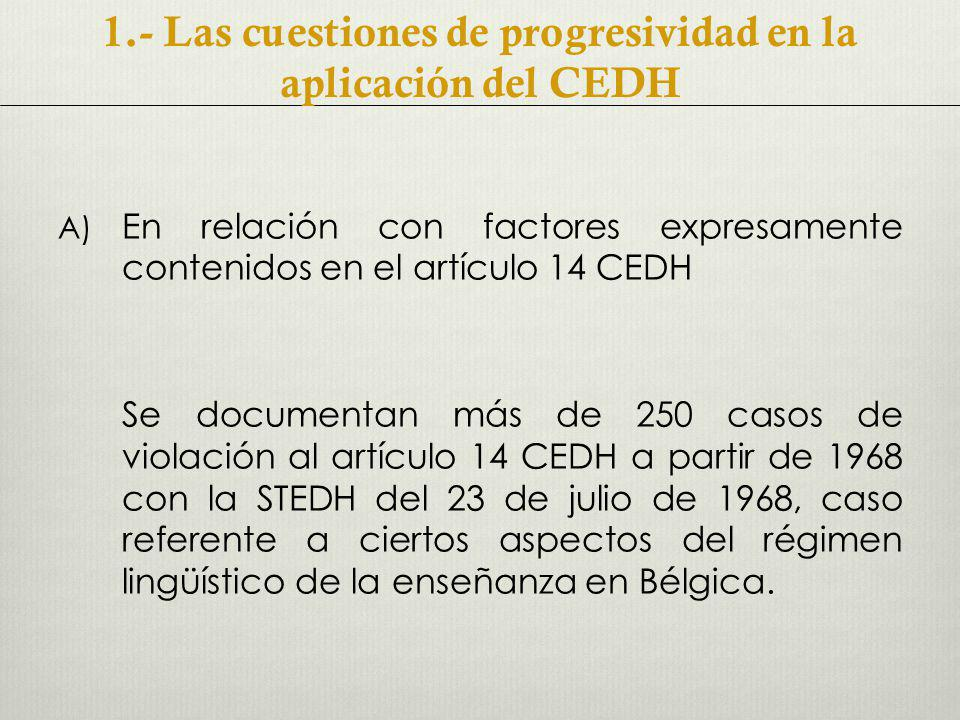 1.- Las cuestiones de progresividad en la aplicación del CEDH