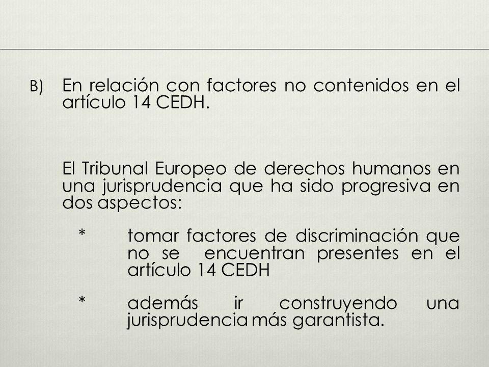 En relación con factores no contenidos en el artículo 14 CEDH.