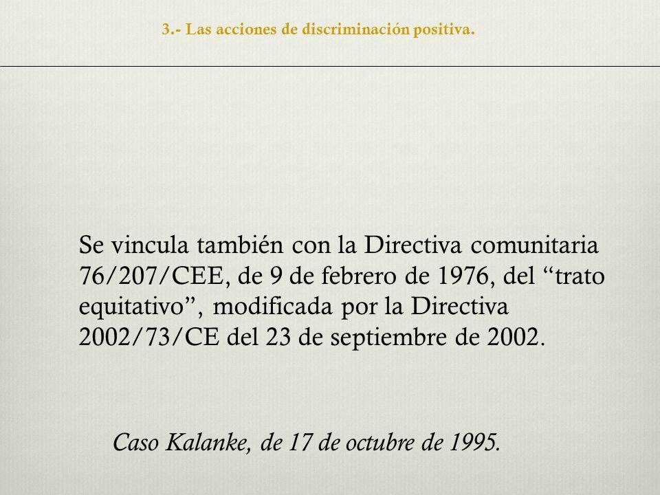 3.- Las acciones de discriminación positiva.