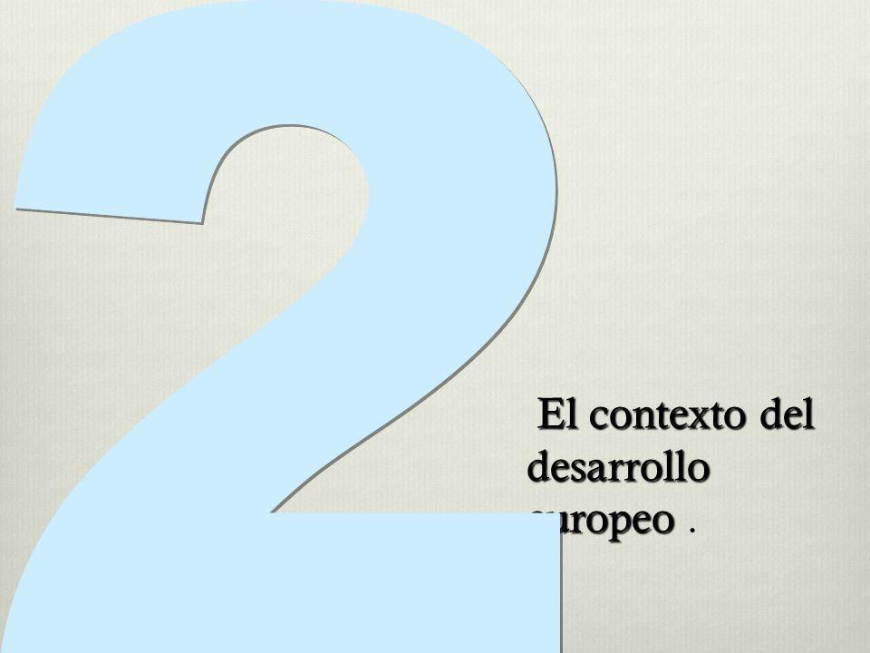2 El contexto del desarrollo europeo .