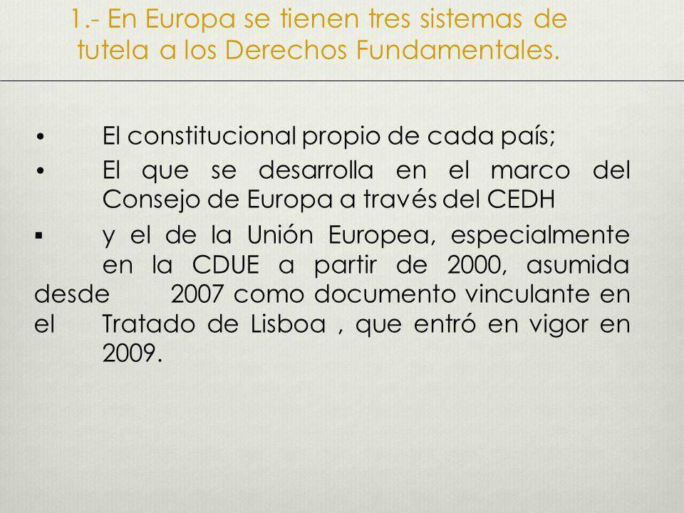 1.- En Europa se tienen tres sistemas de tutela a los Derechos Fundamentales.