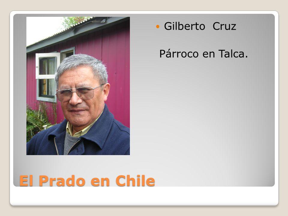 Gilberto Cruz Párroco en Talca. El Prado en Chile