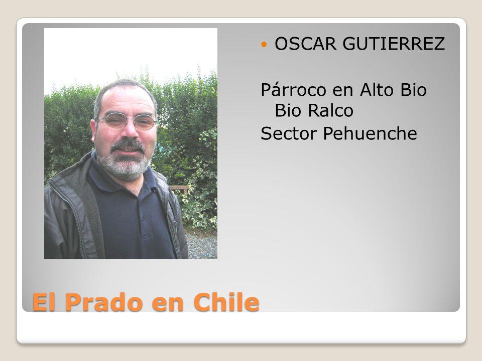 El Prado en Chile OSCAR GUTIERREZ Párroco en Alto Bio Bio Ralco