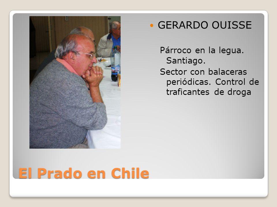 El Prado en Chile GERARDO OUISSE Párroco en la legua. Santiago.