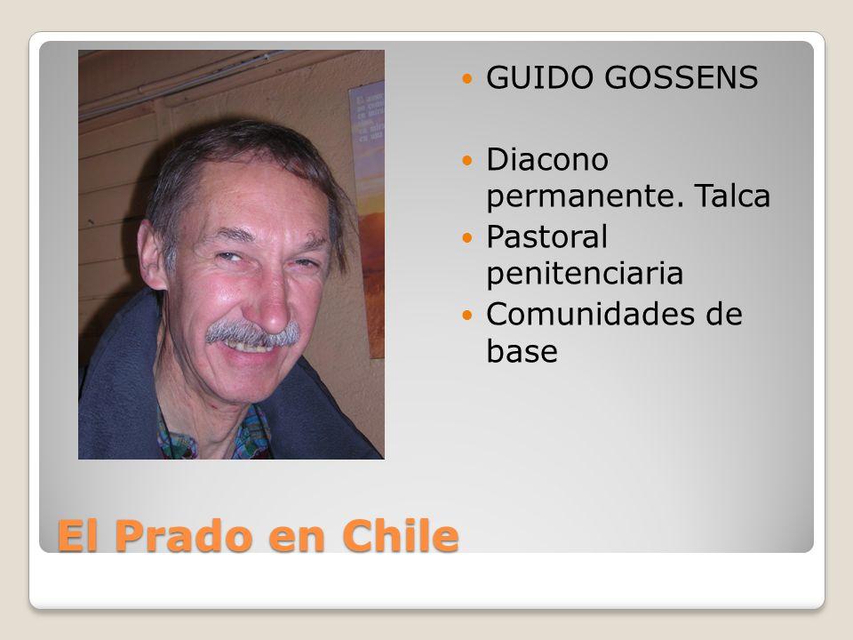 El Prado en Chile GUIDO GOSSENS Diacono permanente. Talca