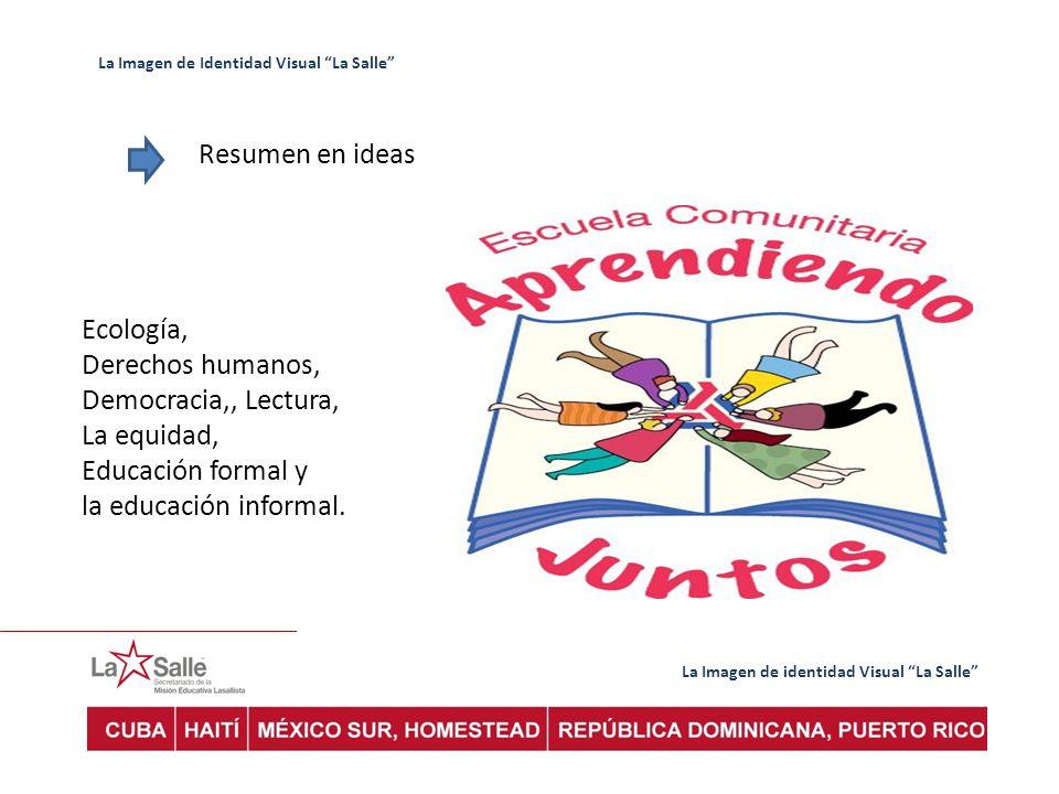 Derechos humanos, Democracia,, Lectura, La equidad, Educación formal y