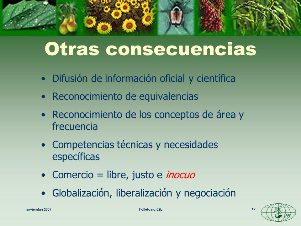 Otras consecuencias Difusión de información oficial y científica