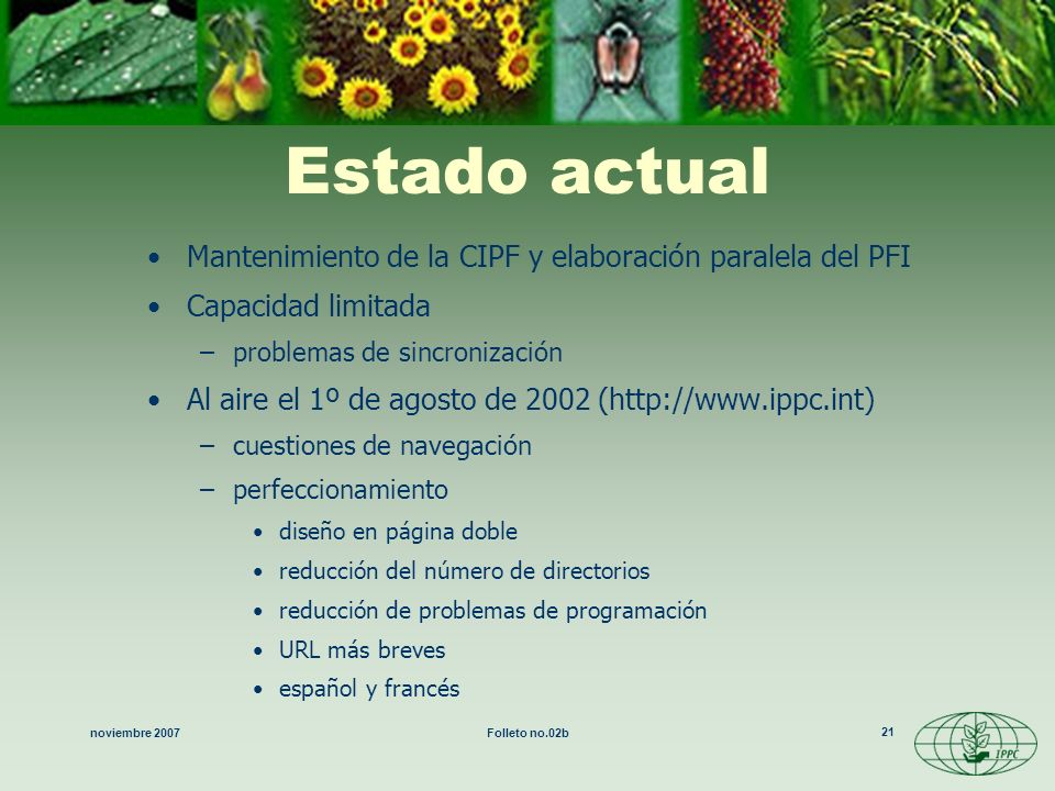 Estado actual Mantenimiento de la CIPF y elaboración paralela del PFI