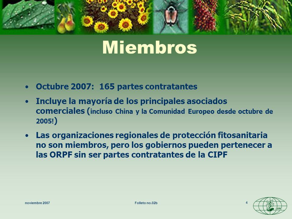 Miembros Octubre 2007: 165 partes contratantes