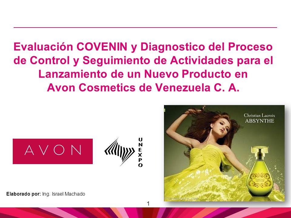 Evaluación COVENIN y Diagnostico del Proceso de Control y Seguimiento de Actividades para el Lanzamiento de un Nuevo Producto en Avon Cosmetics de Venezuela C. A.