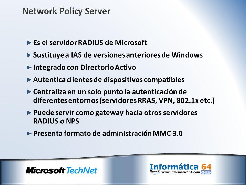 Network Policy Server Es el servidor RADIUS de Microsoft