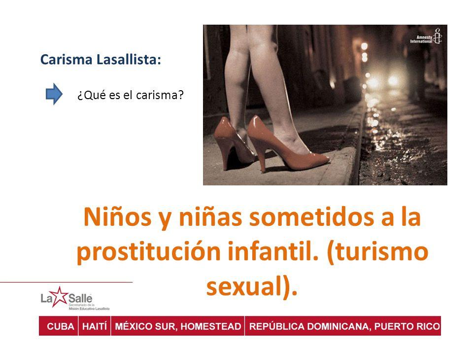 Niños y niñas sometidos a la prostitución infantil. (turismo sexual).