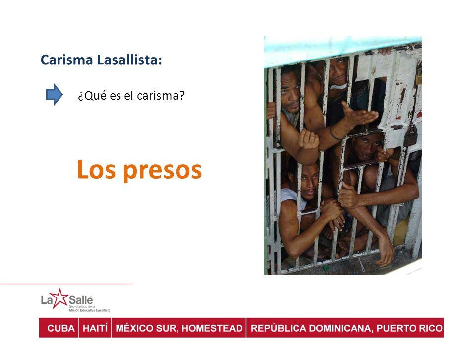 Carisma Lasallista: ¿Qué es el carisma Los presos