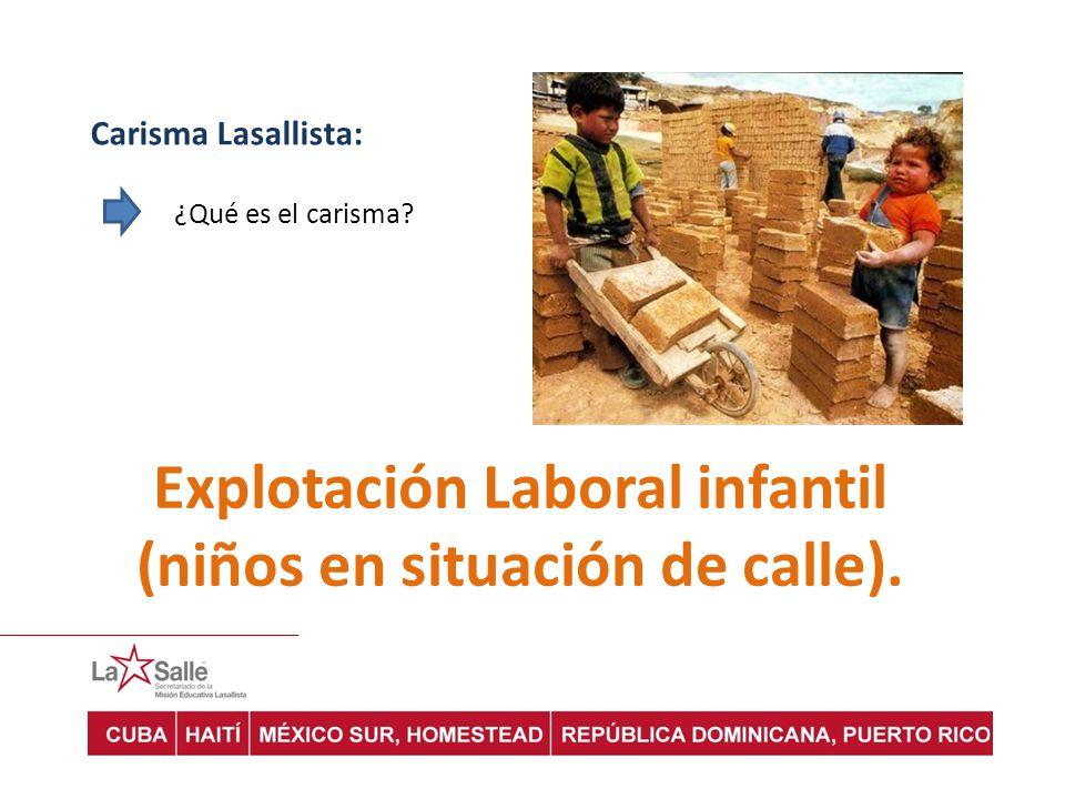 Explotación Laboral infantil (niños en situación de calle).