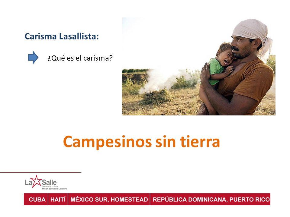 Carisma Lasallista: ¿Qué es el carisma Campesinos sin tierra