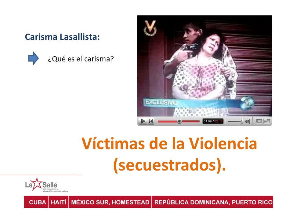 Víctimas de la Violencia (secuestrados).