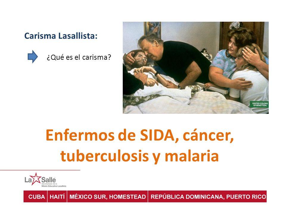 Enfermos de SIDA, cáncer, tuberculosis y malaria