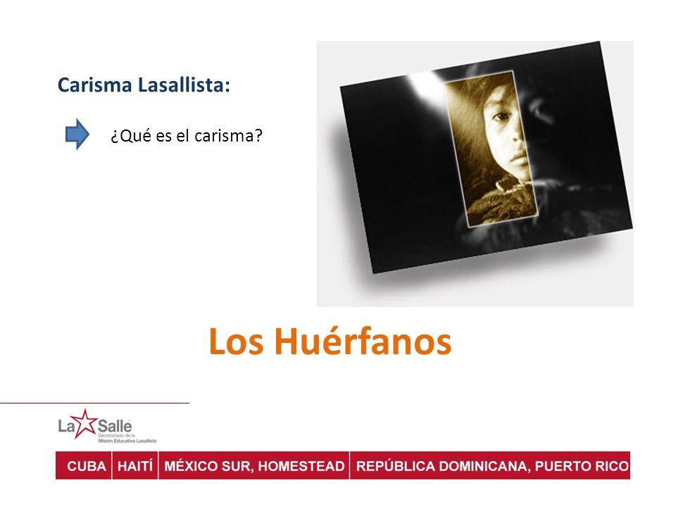 Carisma Lasallista: ¿Qué es el carisma Los Huérfanos