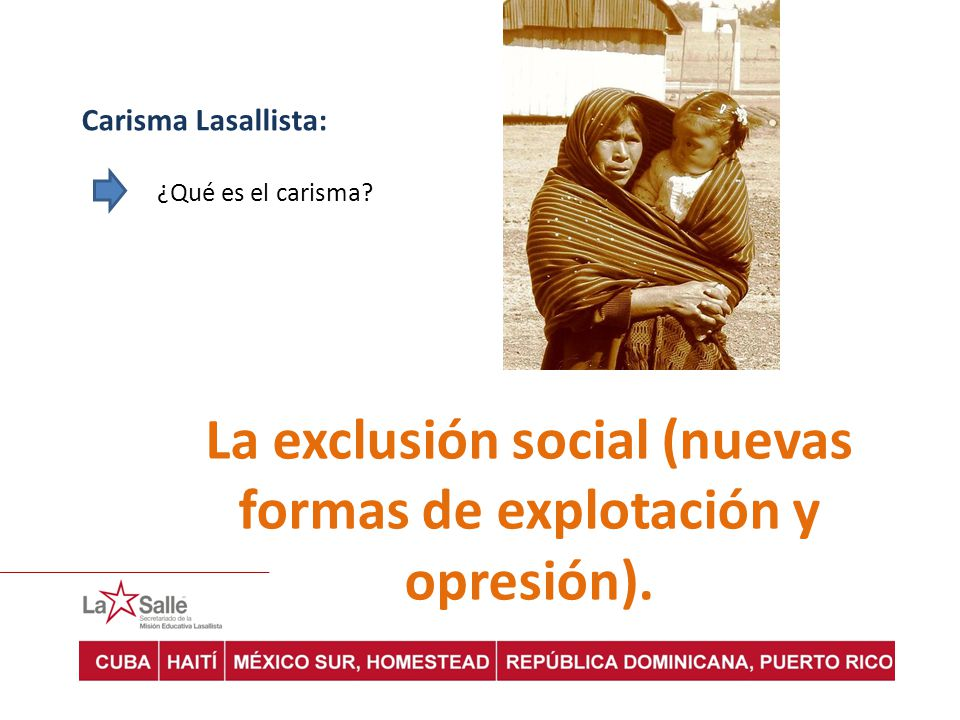 La exclusión social (nuevas formas de explotación y opresión).