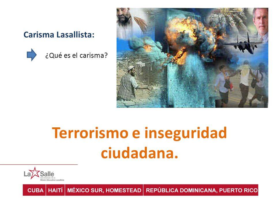 Terrorismo e inseguridad ciudadana.