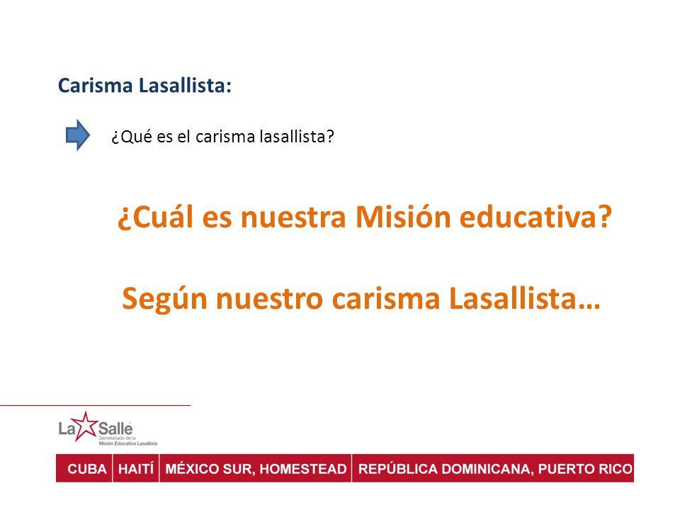 ¿Cuál es nuestra Misión educativa Según nuestro carisma Lasallista…