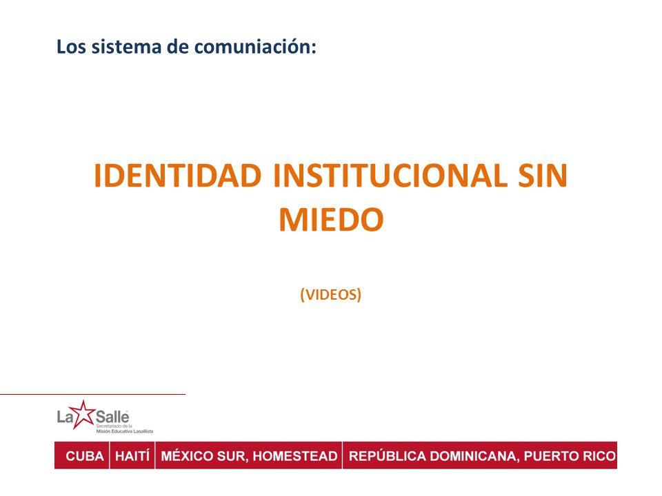 IDENTIDAD INSTITUCIONAL SIN MIEDO
