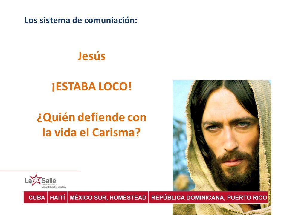 Jesús ¡ESTABA LOCO! ¿Quién defiende con la vida el Carisma