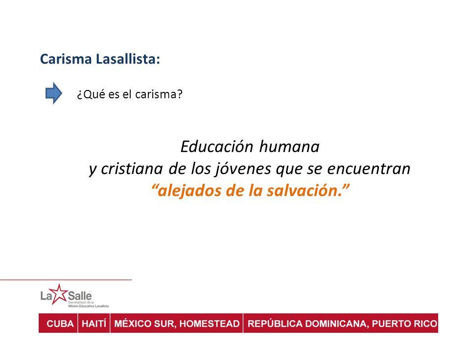 Carisma Lasallista: ¿Qué es el carisma. Educación humana.