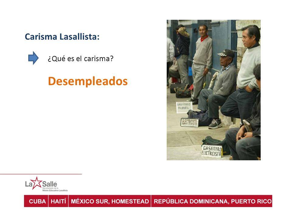 Carisma Lasallista: ¿Qué es el carisma Desempleados
