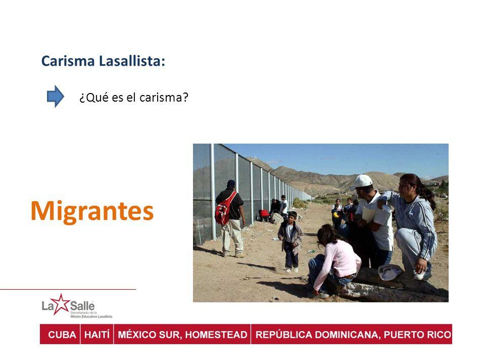 Carisma Lasallista: ¿Qué es el carisma Migrantes