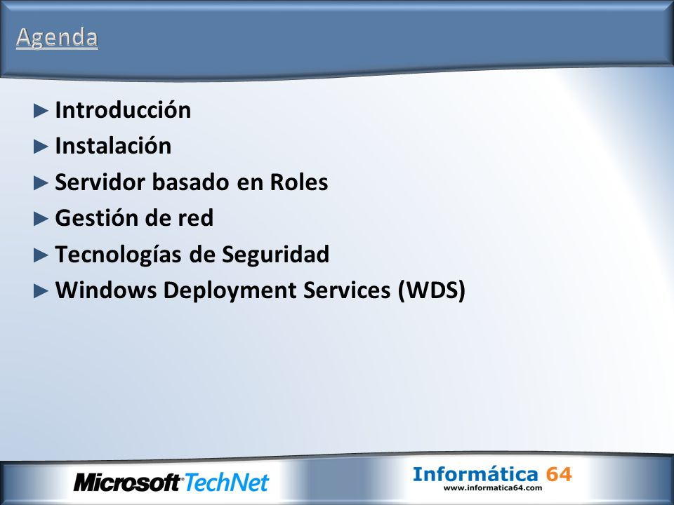 Agenda Introducción. Instalación. Servidor basado en Roles. Gestión de red. Tecnologías de Seguridad.
