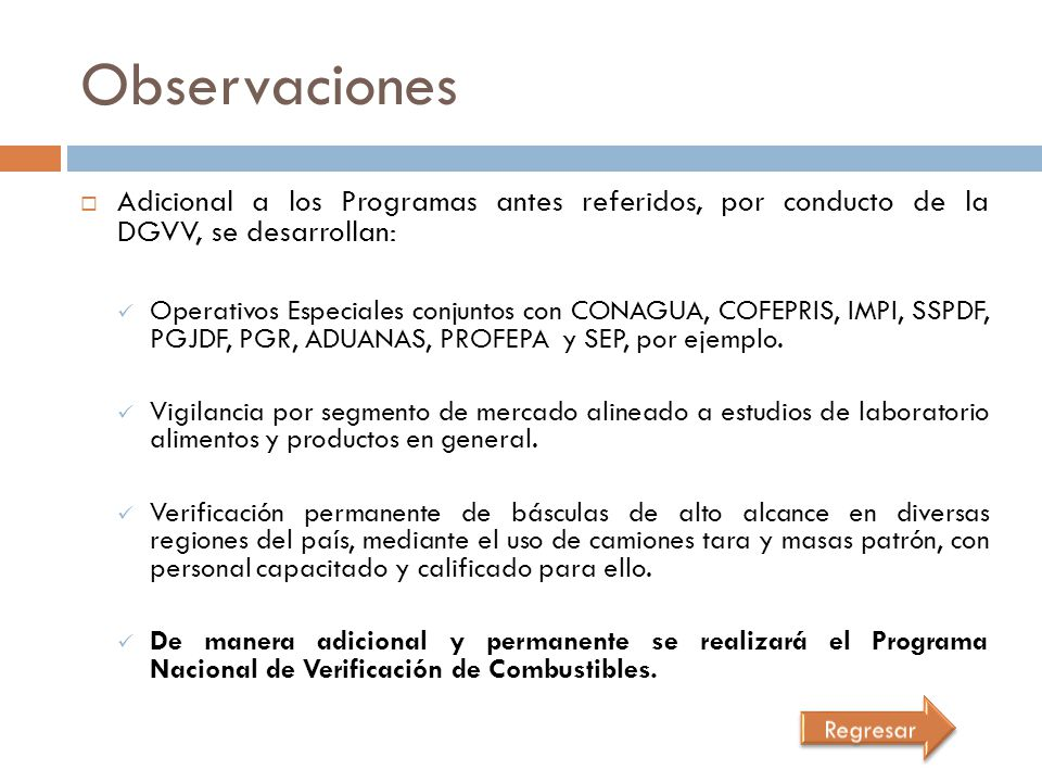 Observaciones Adicional a los Programas antes referidos, por conducto de la DGVV, se desarrollan: