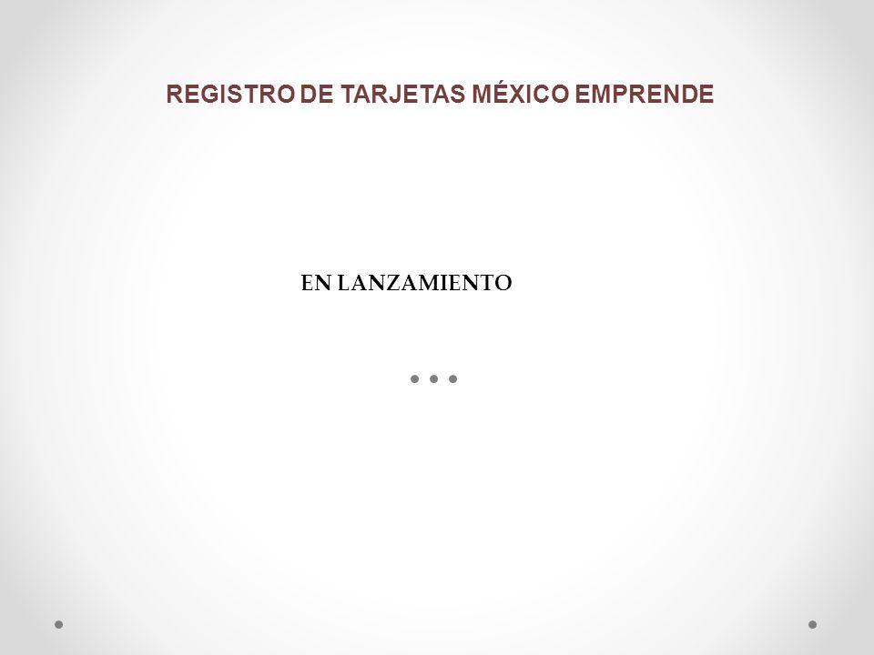 REGISTRO DE TARJETAS MÉXICO EMPRENDE