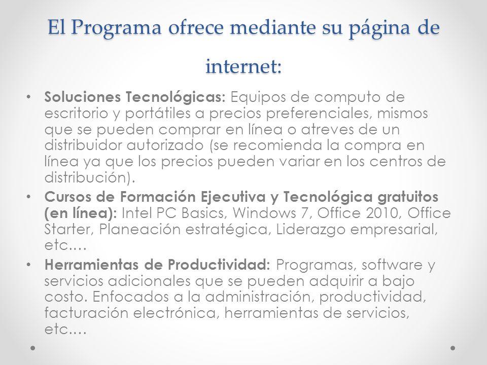 El Programa ofrece mediante su página de internet: