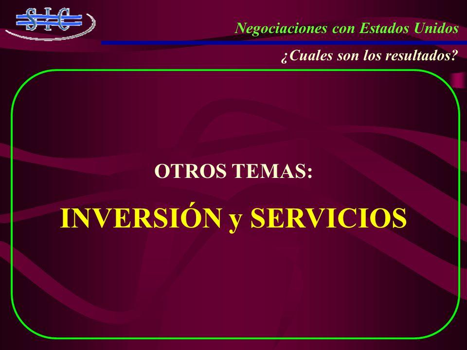 INVERSIÓN y SERVICIOS OTROS TEMAS: Negociaciones con Estados Unidos
