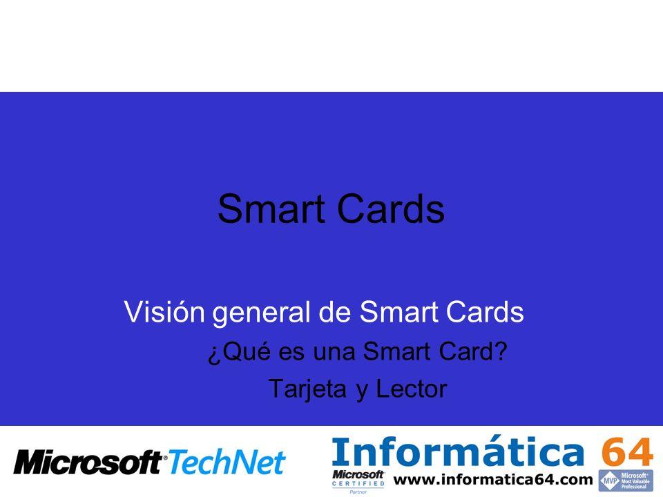Visión general de Smart Cards ¿Qué es una Smart Card Tarjeta y Lector