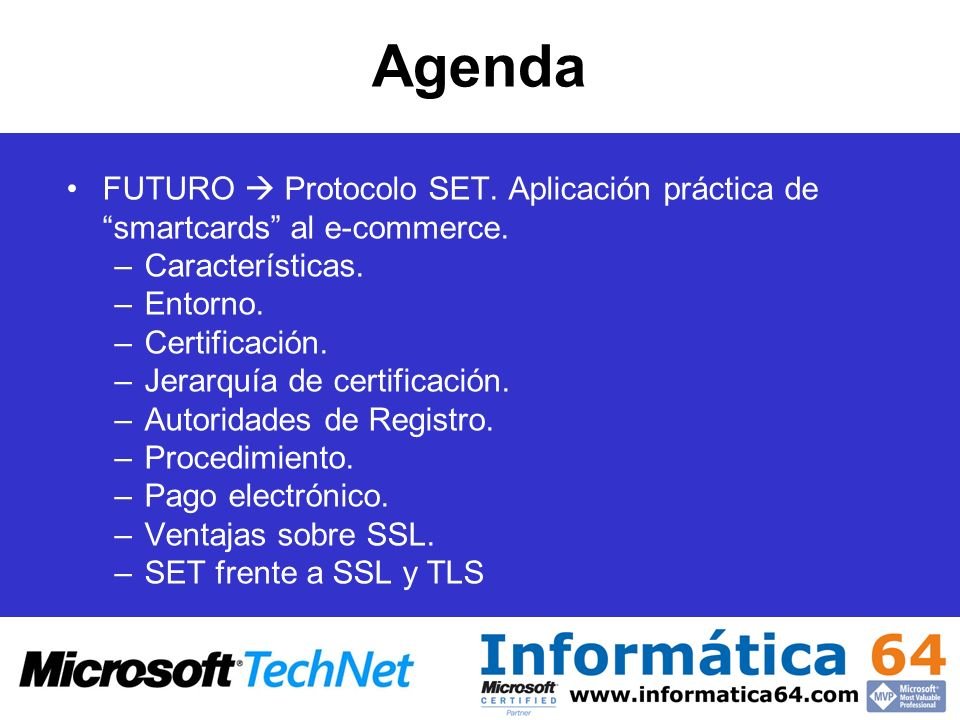 Agenda FUTURO  Protocolo SET. Aplicación práctica de smartcards al e-commerce. Características.