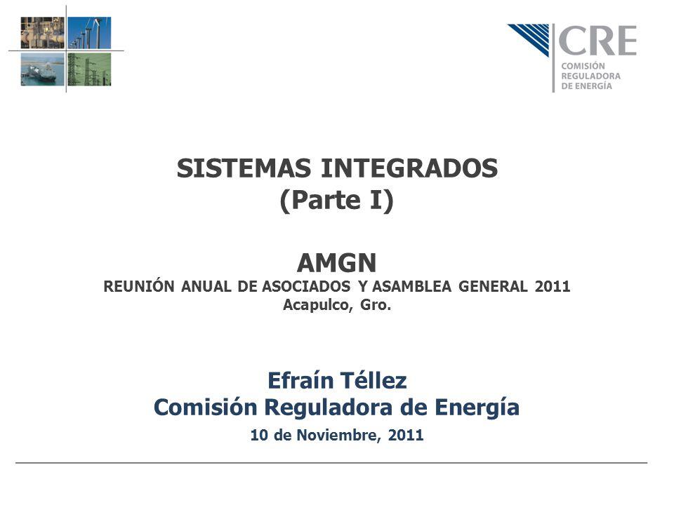 Efraín Téllez Comisión Reguladora de Energía 10 de Noviembre, 2011