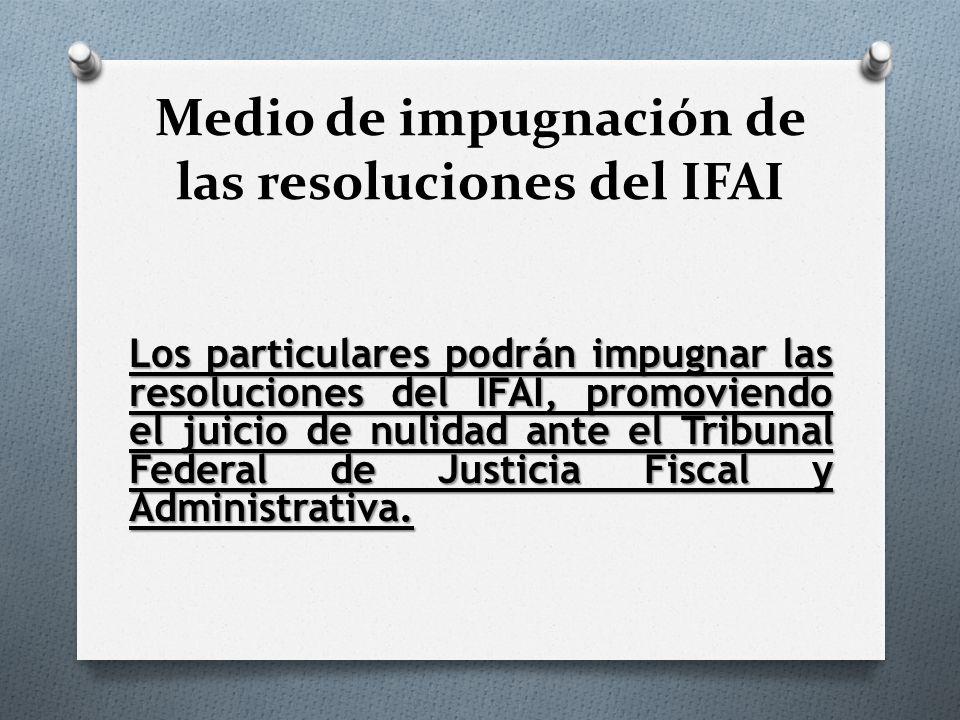 Medio de impugnación de las resoluciones del IFAI