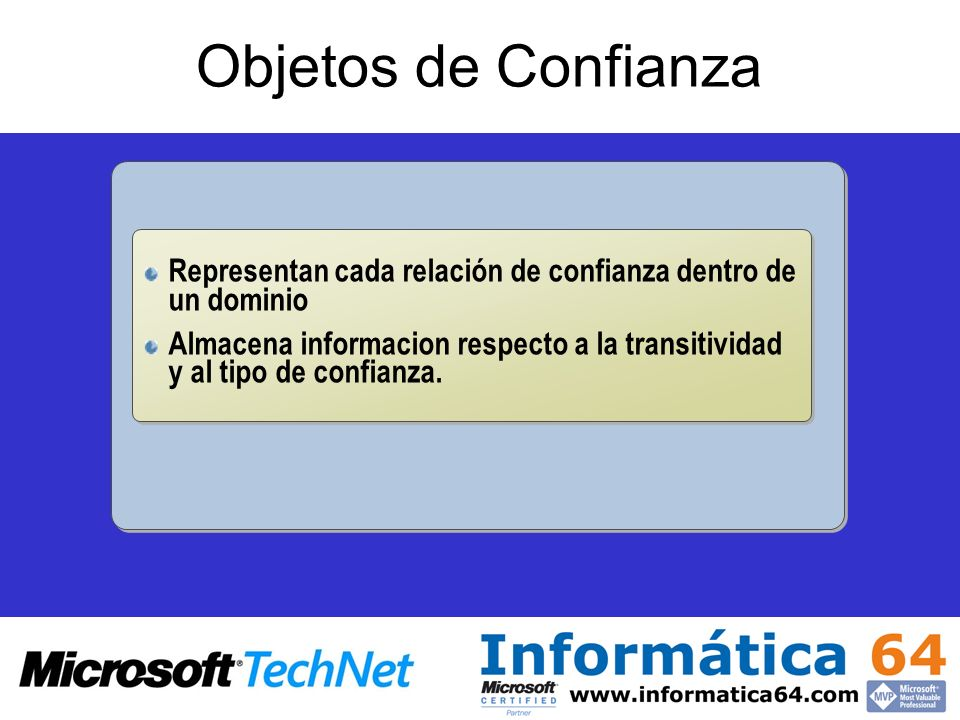 Objetos de ConfianzaRepresentan cada relación de confianza dentro de un dominio.