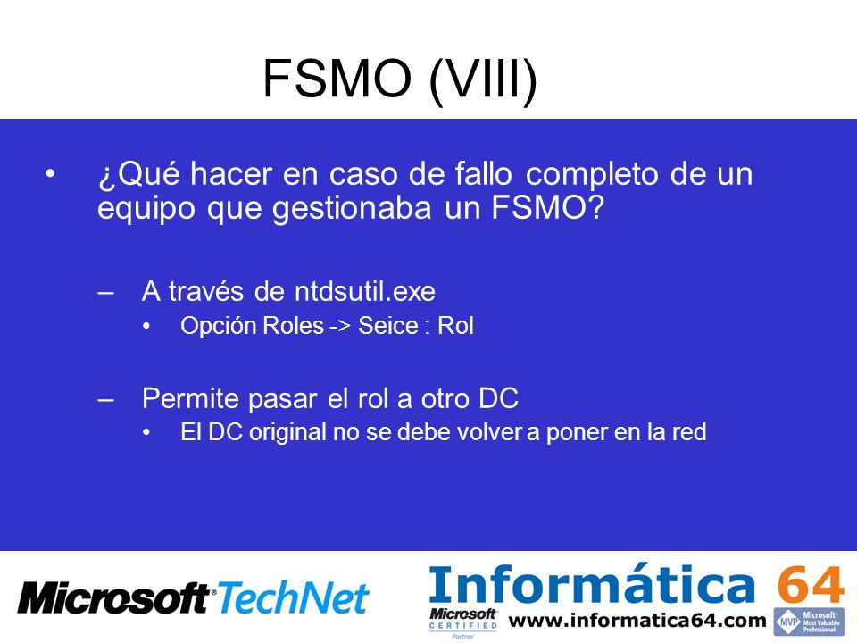 FSMO (VIII) ¿Qué hacer en caso de fallo completo de un equipo que gestionaba un FSMO A través de ntdsutil.exe.
