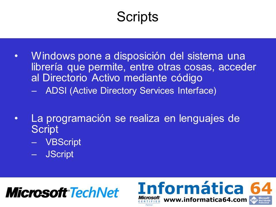 Scripts Windows pone a disposición del sistema una librería que permite, entre otras cosas, acceder al Directorio Activo mediante código.