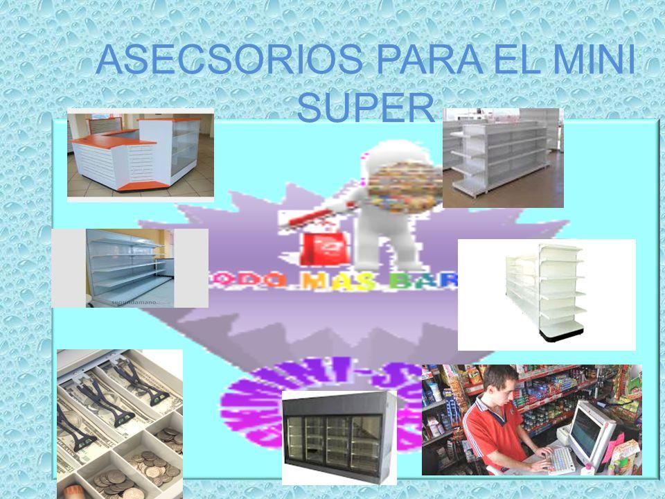 ASECSORIOS PARA EL MINI SUPER