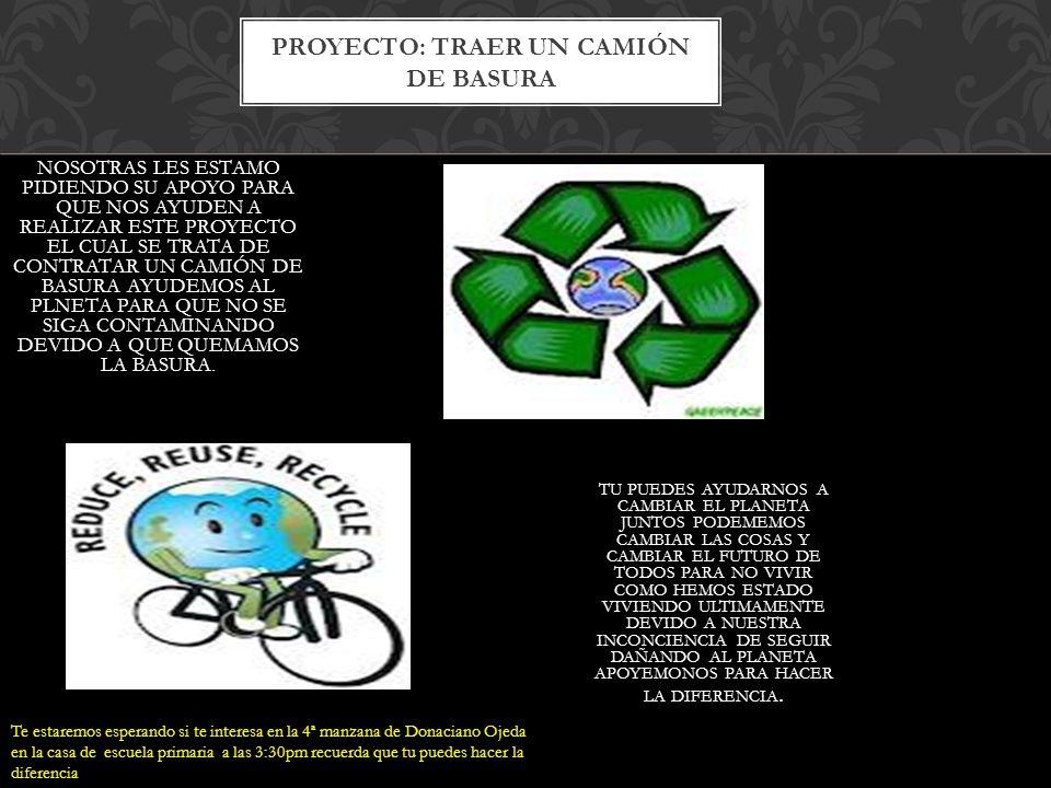 PROYECTO: TRAER UN CAMIÓN DE BASURA